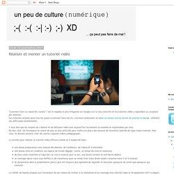 un peu de culture (numérique): Réaliser et monter un tutoriel vidéo