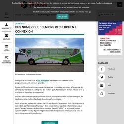 [Gironde] Bus Numérique : seniors recherchent connexion