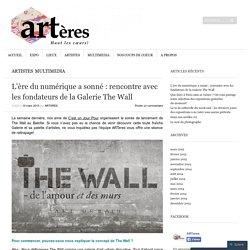L'ère du numérique a sonné : rencontre avec les fondateurs de la Galerie The Wall