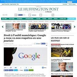 Droit à l'oubli numérique: Google a reçu 12.000 requêtes en une journée