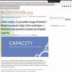 [Table-ronde] « À qui profite l'usage d'Internet ? Réalité du pouvoir d'agir à l'ère numérique » : Restitution des premiers résultats de l'enquête Capacity - MARSOUIN.ORG