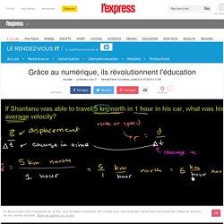 Grâce au numérique, ils révolutionnent l'éducation