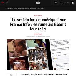 """""""Le vrai du faux numérique"""" sur France Info : les rumeurs tissent leur toile"""
