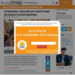 ARCHIMAG LRN : droit à l'oubli des mineurs et mort numérique