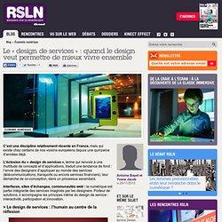 REGARDS SUR LE NUMERIQUE: Blog - Le « design de services » : quand le design veut permettre de mieux vivre ensemble RSLNmag est édité par Microsoft et se consacre à l'analyse et au décryptage du monde numérique..