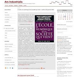 L'école, le numérique et la société qui vient - sortie le 25 janvier 2012