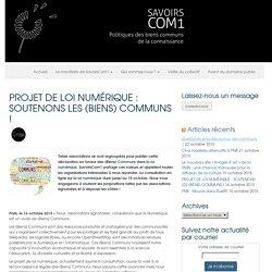 PROJET DE LOI NUMÉRIQUE : SOUTENONS LES (BIENS) COMMUNS