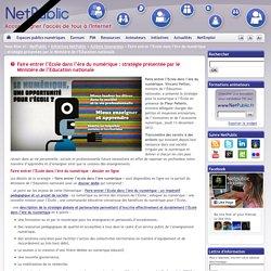 Faire entrer l'Ecole dans l'ère du numérique : stratégie présentée par le Ministère de l'Education nationale