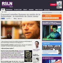 Comment remettre l'homme au centre de la technologie : le manifeste de Jaron Lanier