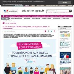 Le plan numérique à l'École pour répondre aux enjeux d'un monde en transformation - Ministère de l'Éducation nationale, de l'Enseignement supérieur et de la Recherche
