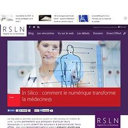 In Silico : comment le numérique transforme la médecine