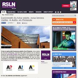 REGARDS SUR LE NUMERIQUE: Blog - L'université du futur existe, nous l'avons visitée, à Aalto, en Finlande RSLNmag est édité par Microsoft et se consacre à l'analyse et au décryptage du monde numérique..