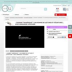 """L'homme """"numérique"""" ? Un homme de lecture et d'écriture !, avec Emmanuel Souchier - Université du Havre Normandie"""