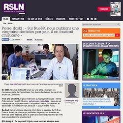 REGARDS SUR LE NUMERIQUE : Blog - Pierre Haski : « Sur Rue89, no