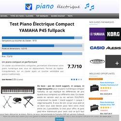 Avis Piano Numérique Yamaha P45 : comparatif, promo et réduc