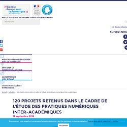 120 projets retenus dans le cadre de l'étude des pratiques numériques inter-académiques - L'école change avec le numérique