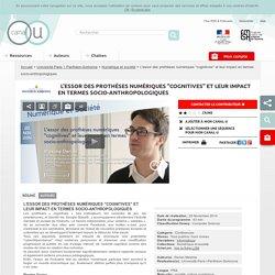 """L'essor des prothèses numériques """"cognitives"""" et leur impact en termes socio-anthropologiques - Université Paris 1 Panthéon-Sorbonne"""