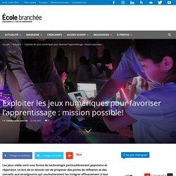 Exploiter les jeux numériques pour favoriser l'apprentissage : mission possible!
