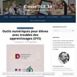 Outils numériques pour élèves avec troubles des apprentissages (DYS) – ClasseTICE 1d