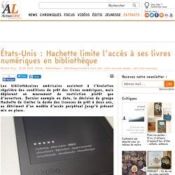 États-Unis : Hachette limite l'accès à ses livres numériques en bibliothèque