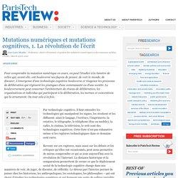 Mutations numériques et cognitives: la révolution de l'écrit