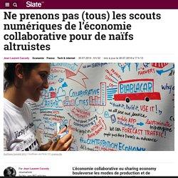 Ne prenons pas (tous) les scouts numériques de l'économie collaborative pour de naïfs altruistes