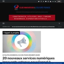 20 nouveaux services numériques innovants retenus pour l'appel à projets 2017 du Ministère de la Culture et de la Communication – Club Innovation