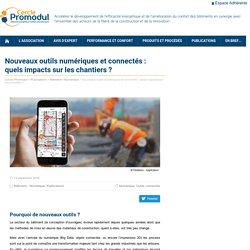 Nouveaux outils numériques et connectés : quels impacts sur les chantiers ? – Cercle Promodul