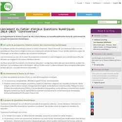 """Lancement du Cahier d'enjeux Questions Numériques 2014-2015 """"Controverses"""""""