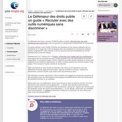 Le Défenseur des droits publie un guide «Recruter avec des outils numériques sans discriminer»