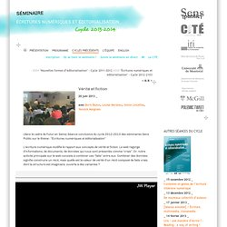 Vérité et fiction - écritures numériques et éditorialisation_