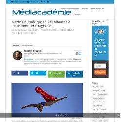 Médias numériques : 7 tendances à expérimenter d'urgence