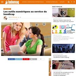 Les outils numériques au service du handicap – Ludovia Magazine
