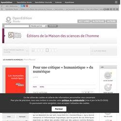 Les humanités numériques - Pour une critique «humanistique» du numérique - Éditions de la Maison des sciences de l'homme