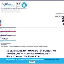3e séminaire national de formation au numérique « Cultures numériques, éducation aux médias et à l'information » - L'école change avec le numérique