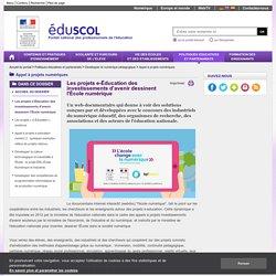 """Appel à projets numériques - Les projets e-Éducation des investissements d'avenir dessinent l'École numérique"""""""