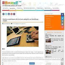 Outils numériques de lecture adaptés au handicap visuel