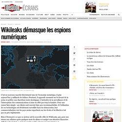 Wikileaks démasque les espions numériques