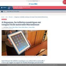 A Haguenau, les tablettes numériques ont conquis l'école maternelle Marxenhouse
