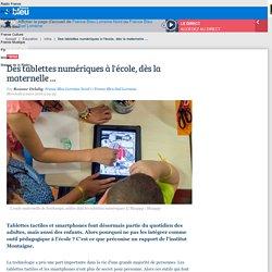 Des tablettes numériques à l'école, dès la maternelle ...