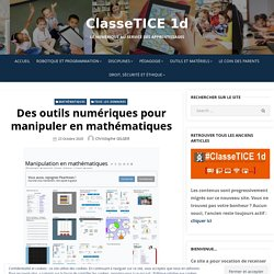 Des outils numériques pour manipuler en mathématiques – ClasseTICE 1d