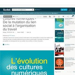L'évolution des cultures numériques - De la mutation du lien social à l'organisation du travail