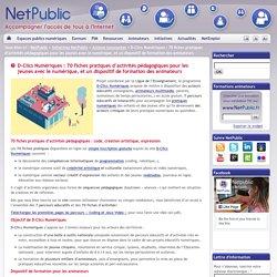 D-Clics Numériques : 70 fiches pratiques d'activités pédagogiques pour les jeunes avec le numérique, et un dispositif de formation des animateurs