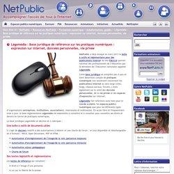 Légamédia : Base juridique de référence sur les pratiques numériques : expression sur Internet, données personnelles, vie privée