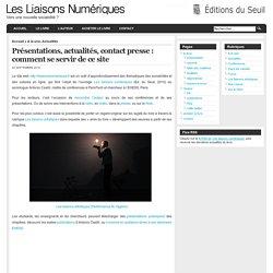 Présentations, actualités, contact presse : comment se servir de ce site