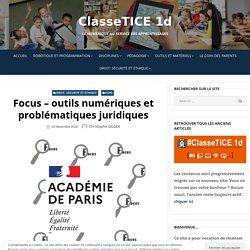 Focus – outils numériques et problématiques juridiques – ClasseTICE 1d