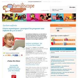 Livres numériques: pourquoi les proposer aux enfants de 3à 12ans?