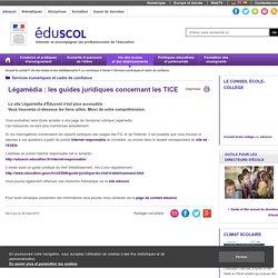 Ressources juridiques concernant les TICE, l'Education et internet, la protection des mineurs sur internet - Légamédia - Educnet