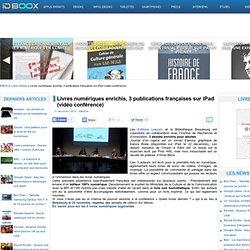 Livres numériques enrichis, 3 publications françaises sur iPad (vidéo conférence)