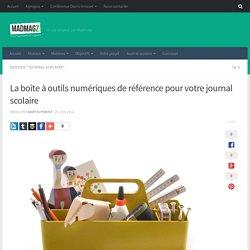 La boîte à outils numériques de référence pour votre journal scolaire